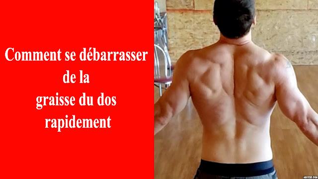 Comment se débarrasser de la graisse du dos rapidement
