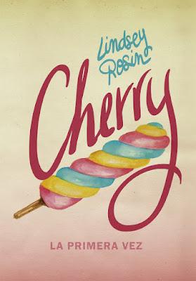 CHERRY. La primera vez. Lindsey Rosin (La Galera - 20 Septiembre 2017) NOVELA JUVENIL ROMANTICA  portada libro españa