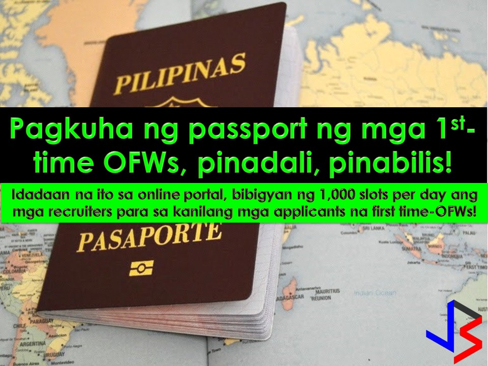 Getting a passport for first time Overseas Filipino workers (OFWs) will now be easy. Last Friday, January 19 the Department of Foreign Affairs (DFA) starts the online portal for the first time OFWs who are applying for a passport.    Instead of securing an online appointment for passport application, first time OFWs may get aid from accredited recruitment agencies to secure them appointment slots through the online portal.