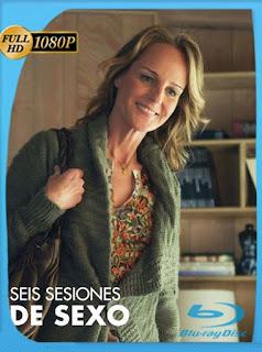 Seis Sesiones de Sexo (2012) HD [1080p] Latino [GoogleDrive] SilvestreHD
