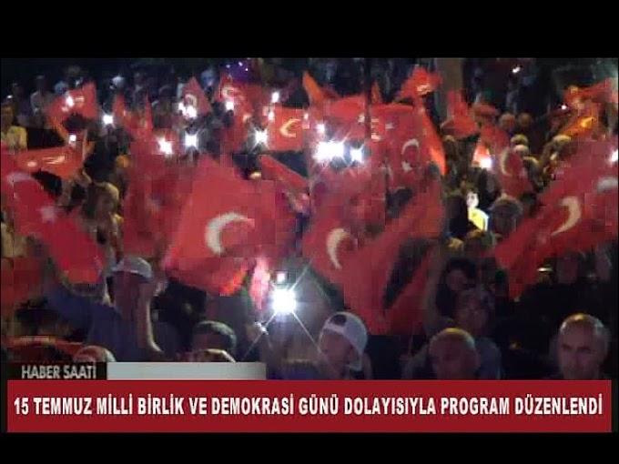15 Temmuz Demokrasi ve Milli Birlik Günü Dolayısıyla Program Düzenlendi