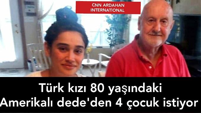 Türk Kızı 80 yaşındaki Amerikalı dede'den 4 çocuk istiyor