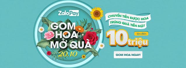 """Ưu đãi Zalopay sự kiện """"Gom Hoa Mở Quà"""" cơ hội nhận 10.000.000Đ"""