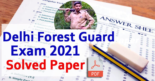 Delhi Forest Guard Question Paper 2021 Solved Paper