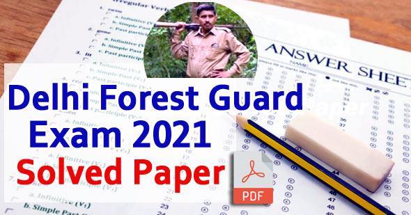 [PDF] Delhi Forest Guard Question Paper 2021 Solved Paper