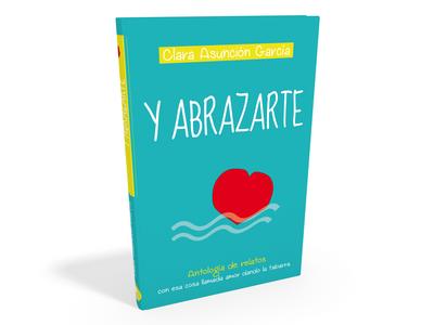 """""""Y abrazarte""""-Clara Asunción García"""