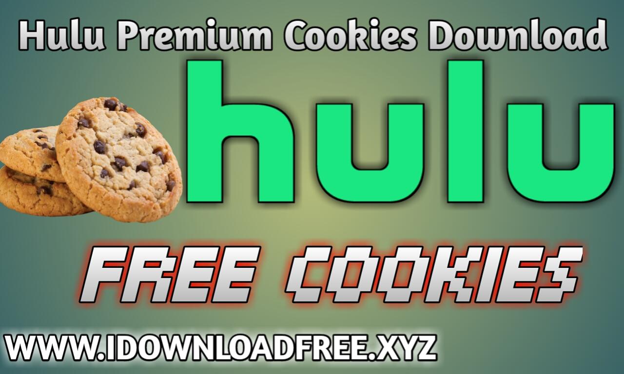 Hulu Cookies | Free Hulu Premium Cookies | I Download Free - I
