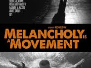 Download Film Melancholy Is a Movement (2015)