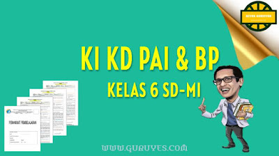Pada kesempatan ini admin akan berbagi link  Download KI dan KD PAI SD Kurikulum 2013 Kelas 6