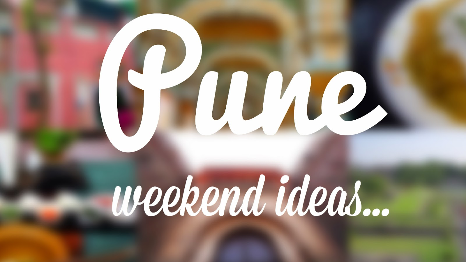 Pune things to do on a day weekend food travel architecture city walk ideas tourism