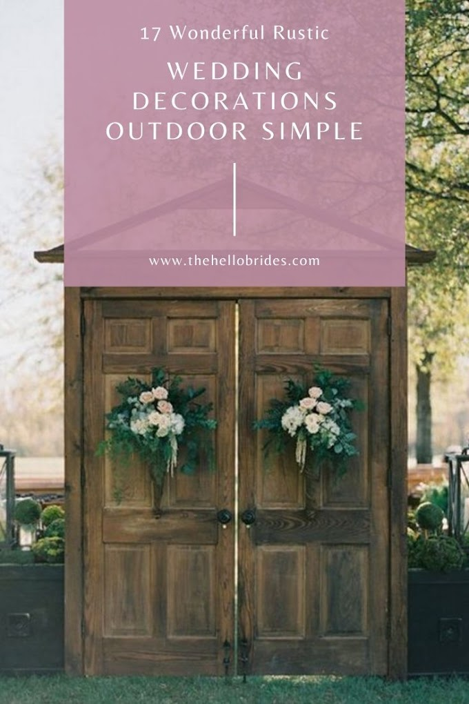 17 Wonderful Rustic Wedding Decorations Outdoor Simple