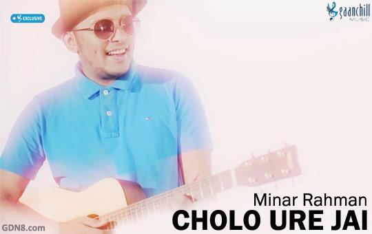 Cholo Ure Jai - Minar Rahman
