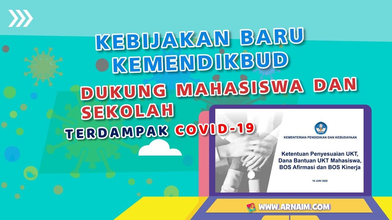 Arnaim.com - Kebijakan Baru Kemendikbud Dukung Mahasiswa dan Sekolah Terdampak Covid-19