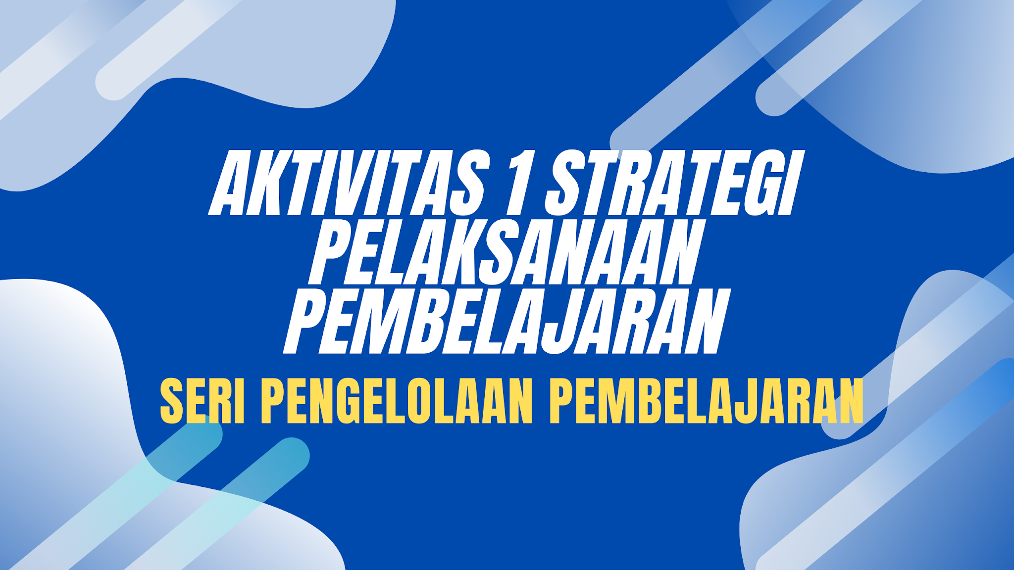 gambar Aktivitas 1 strategi Pelaksanaan Pembelajaran