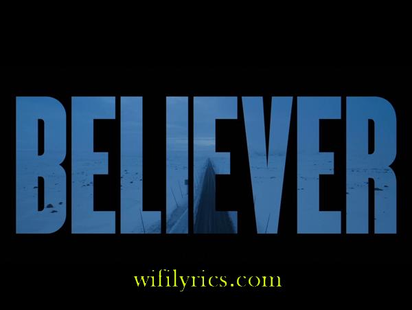 Believer Lyrics   English Song Lyrics   believer song lyrics