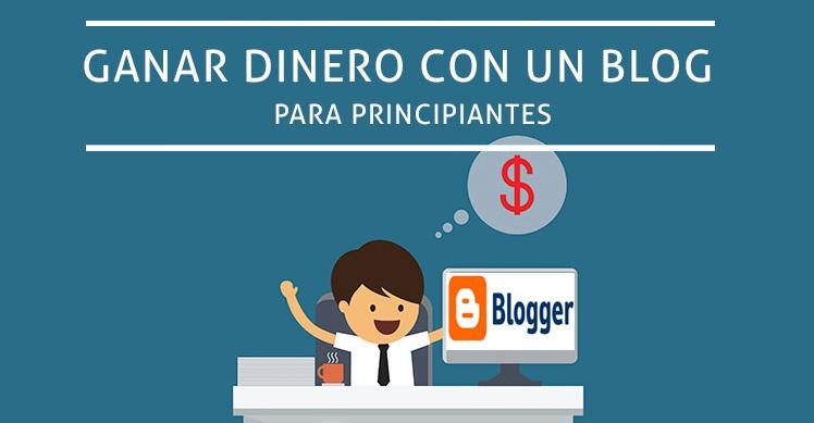 Ganar dinero en internet con Blogger