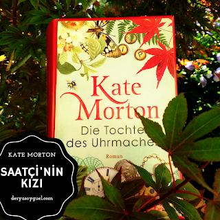 Kate Morton - Saatçi' nin Kızı - Kitap Tavsiyesi