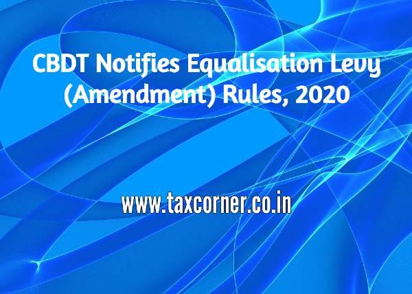 CBDT Notifies Equalisation Levy (Amendment) Rules, 2020