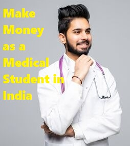 (Realistic ways) How to Make Money Online as a Medical Student in India | Rewardsbd.Com