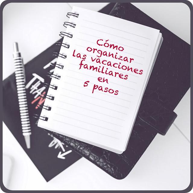 Cómo organizar las vacaciones familiares en cinco pasos