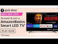 Amazon Basics Smart LED TV Quiz Answers 13-Feb-2021