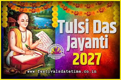 2027 Tulsidas Jayanti Date and Time, 2027 Tulsidas Jayanti  Calendar
