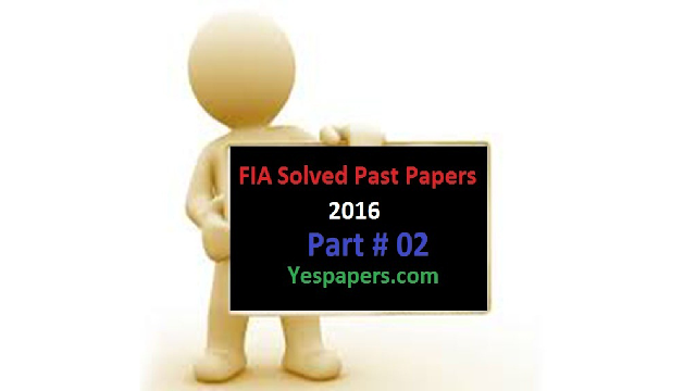 fia sub inspector past papers, OTS Past Papers Solved, Original Past Papers