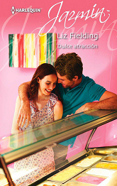 Liz Fielding - Dulce Atracción