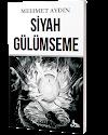 SİYAH GÜLÜMSEME / MEHMET AYDIN