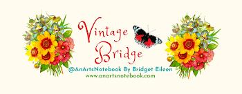 Vintage Bridge: An Arts Notebook