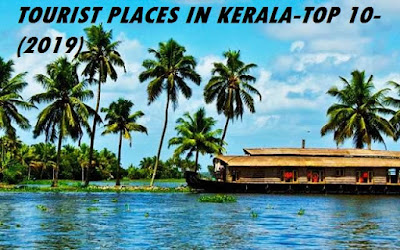 TOURIST PLACES IN KERALA-TOP 10-(2019)