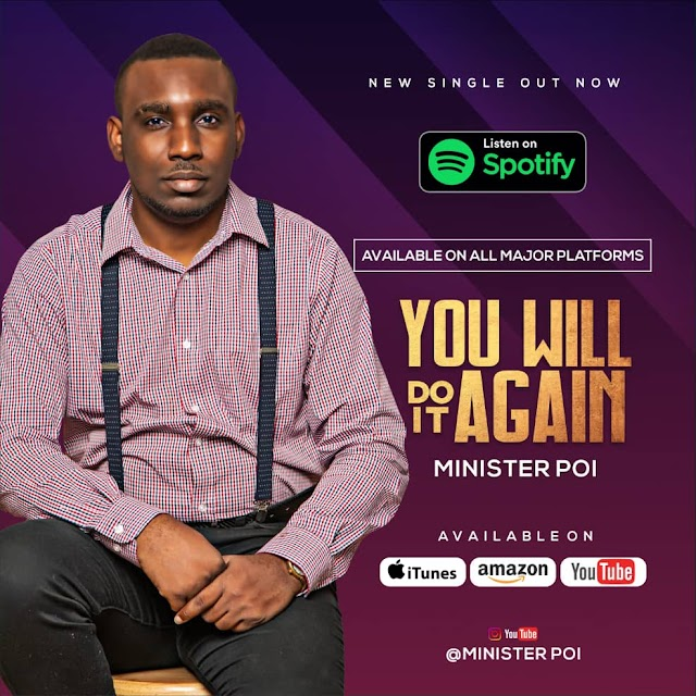 NEW MUSIC: YOU WILL DO IT AGAIN BY MINISTER POI | @MINISTERPOI  (AUDIO & LYRIC VIDEO)