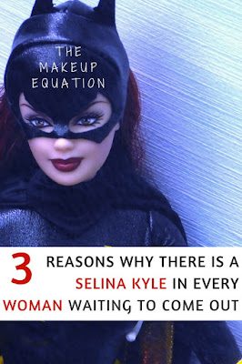 3 Reasons Why There Is A Selina Kyle In Every Woman Waiting To Come Out
