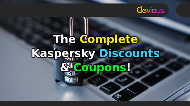 The Complete Kaspersky Discounts & Coupons! - Clevious