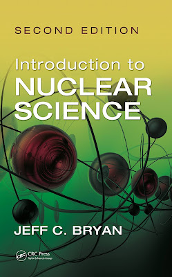 Introduction to Nuclear Science, Second Edition  by Jeff C. Bryan