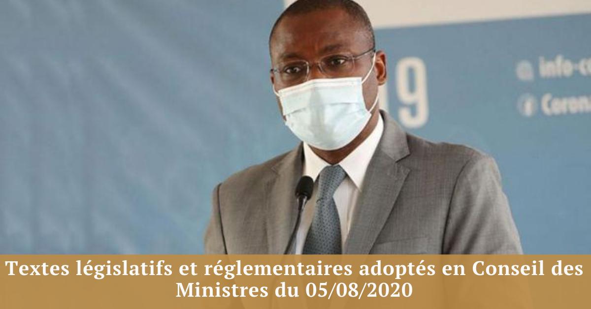 Textes législatifs et réglementaires adoptés en Conseil des Ministres du 05/08/2020