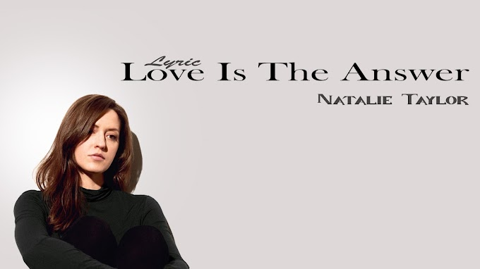 Natalie Taylor - Love Is The Answer ( Lyric )