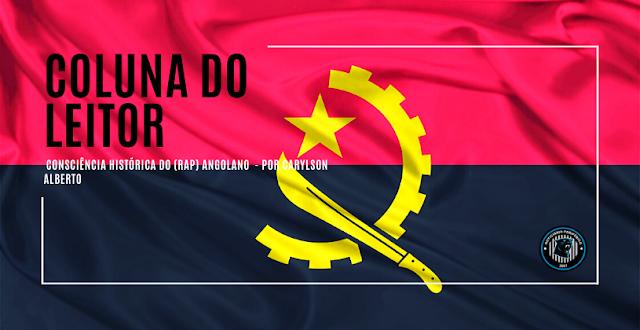 Coluna do leitor | Consciência histórica do (Rap) angolano