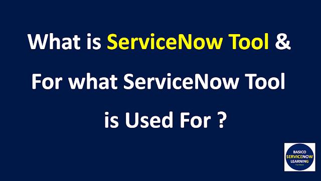 servicenow tool,what is servicenow tool,servicenow platform,servicenow