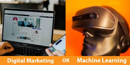 What is the best option between Digital Marketing and Machine Learning?