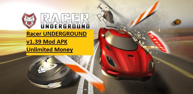 Racer UNDERGROUND v1.39 Mod APK Unlimited Money