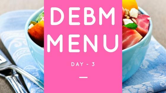 Menu DEBM Diet Enak Bahagia Menyenangkan Hari Ke-3