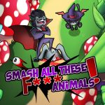 Smash all these F… animals