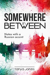 russian memoir, russian short stories, Putin's Russia, Soviet Russia, Brexit, American dream, tanya jones, somewhere in between