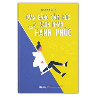 Cân Bằng Cảm Xúc - Đón Nhận Hạnh Phúc ebook PDF EPUB AWZ3 PRC MOBI