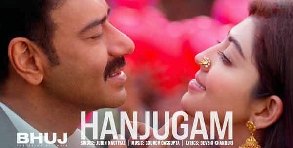 bhuj the pride of india hanjugam song lyrics
