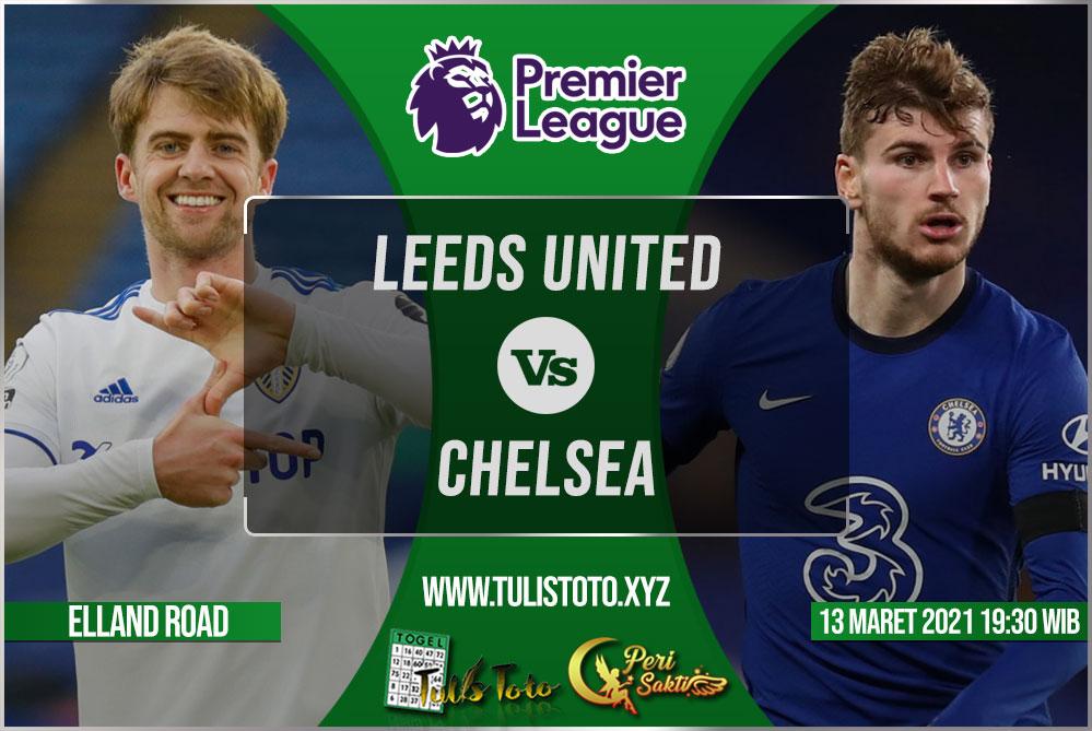 Prediksi Leeds United vs Chelsea 13 Maret 2021