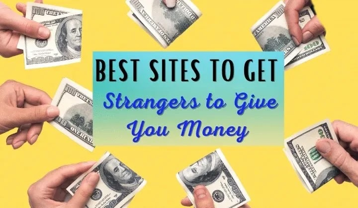 21 Best Sites to Get Strangers to Give Me Money