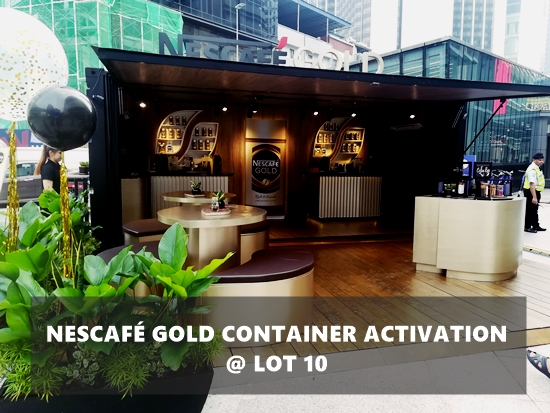 NESCAFÉ Gold Container Activation @ LOT 10