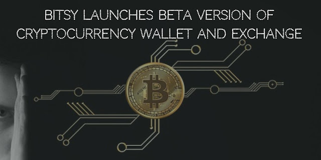 Bitsy launches beta version of Cryptocurrency Wallet and Exchange